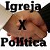 Artigo: Deve a Igreja envolver-se em Campanha Política?