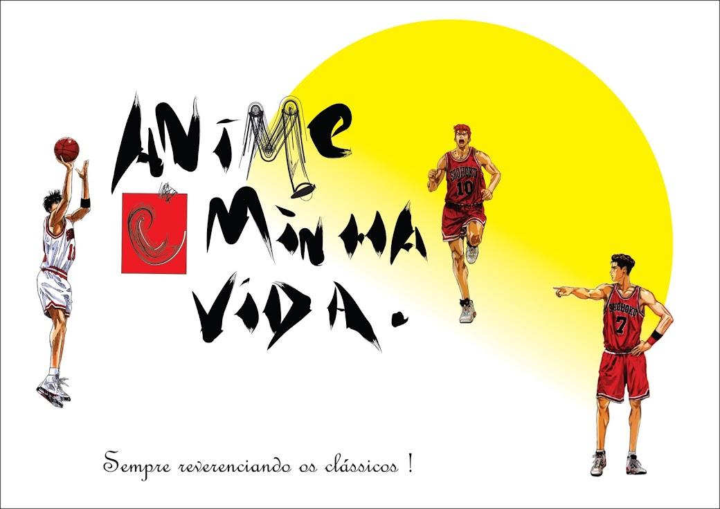 Anime é minha vida