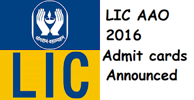 LIC AAO 2016 Admit cards - Download