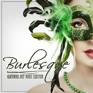 Burlesque – Glamorous Deep House Selection – 2013