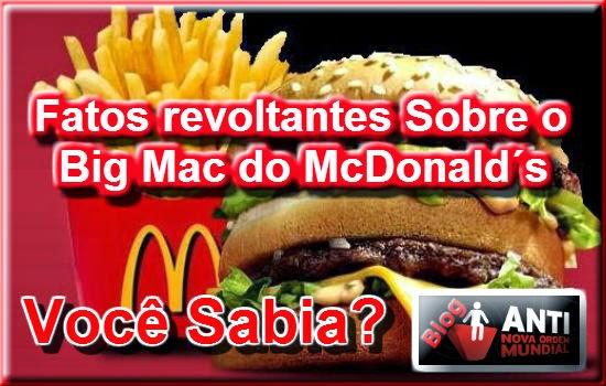 http://www.anovaordemmundial.com/2014/04/fatos-revoltantes-o-sobre-big-mac-do-mcdonalds-voce-sabia.html