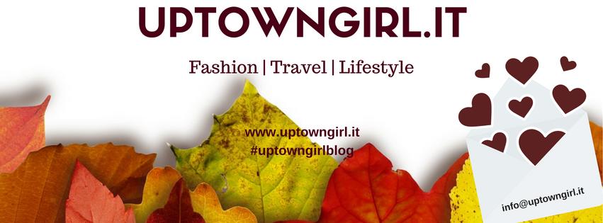 Uptowngirl.it - Fashion   Travel   Lifestyle Blog