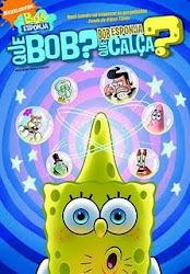 Baixe imagem de Bob Esponja   Que Bob? Que Calça? (Dublado) sem Torrent