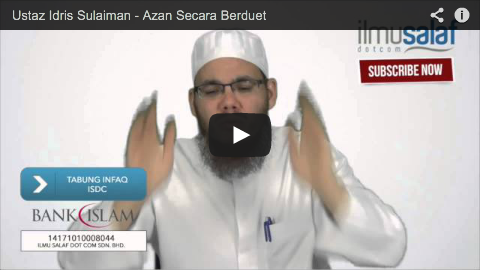Ustaz Idris Sulaiman – Azan Secara Berduet