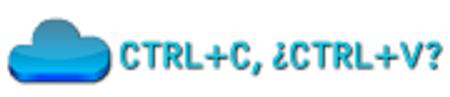 CONTROL + C, ¿CONTROL + V?