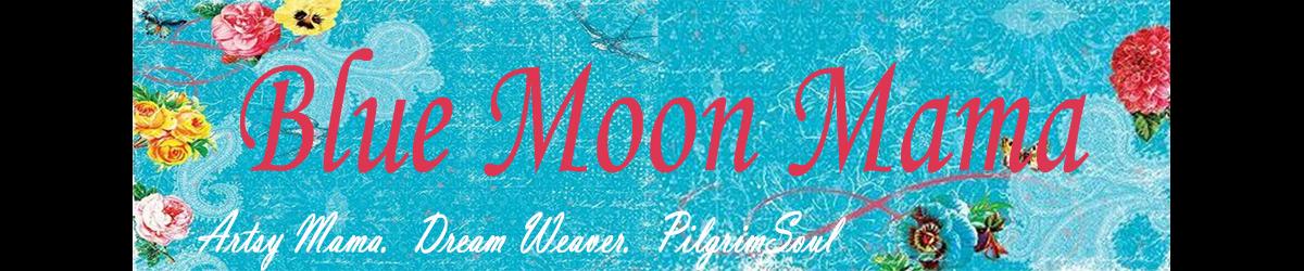**Blue Moon Mama**