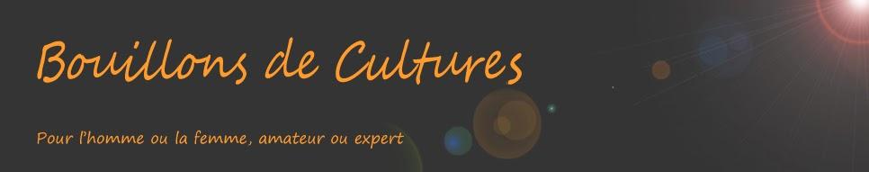 Bouillons de Cultures