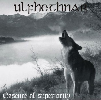Ulfhethnar - Essence Of Superiority (2005)