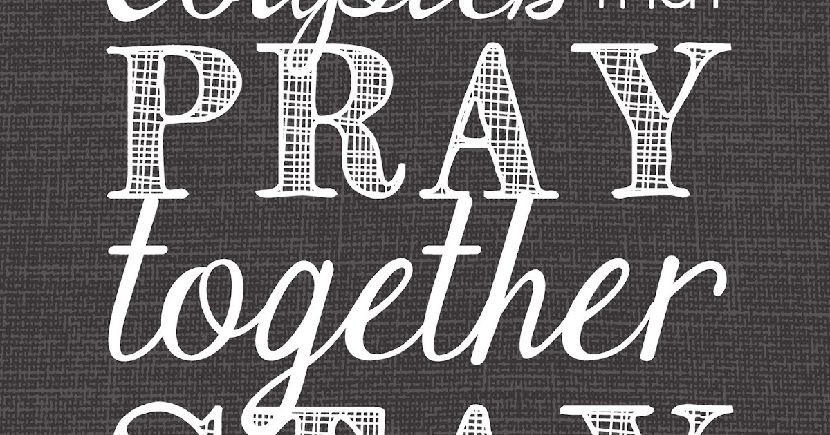 A Couple Who Prays Together Stays Together