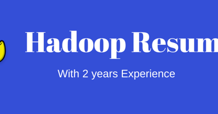 Hadoop Resume: Hadoop admin resume with 2 years experinece