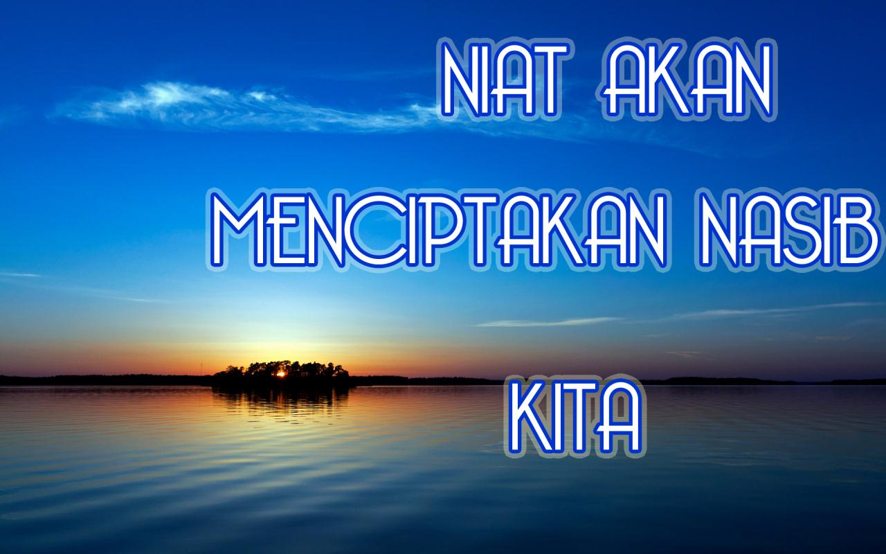 http://2.bp.blogspot.com/-yIfivauDhA0/UF8uudDbORI/AAAAAAAAAlY/33C_FvA_hZg/s1600/kata+mutiara-kata+kata+bijak-kata+kata+indah-NIATA+AKAN+MENCIPTAKAN+NASIB+KITA.jpg