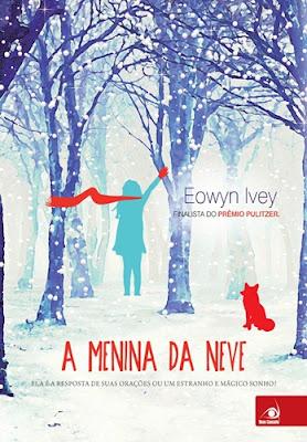 A Menina da Neve (Eowyn Ivey)