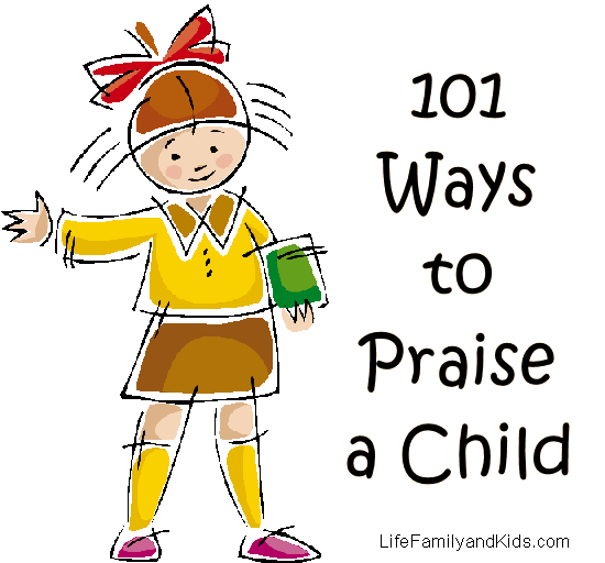 This poster called quot 101 ways to praise a child quot at the time i didn t