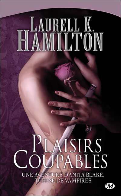 Plaisirs Coupables - Laurell K. Hamilton 9782811200923