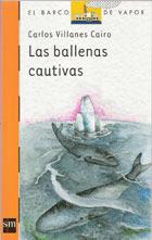 LAS BALLENAS CAUTIVAS--CARLOS VILLANES