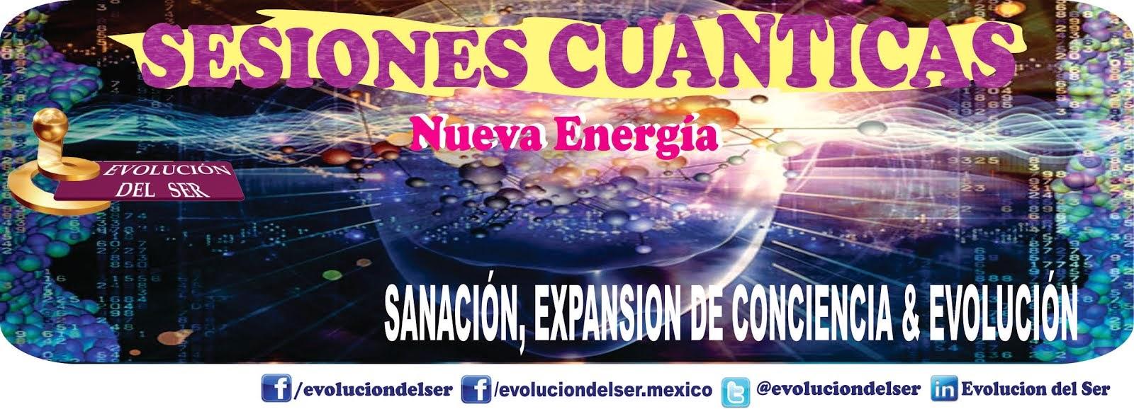 SESIONES CUANTICAS*  MEXICO, LLEVALO A TU CIUDAD