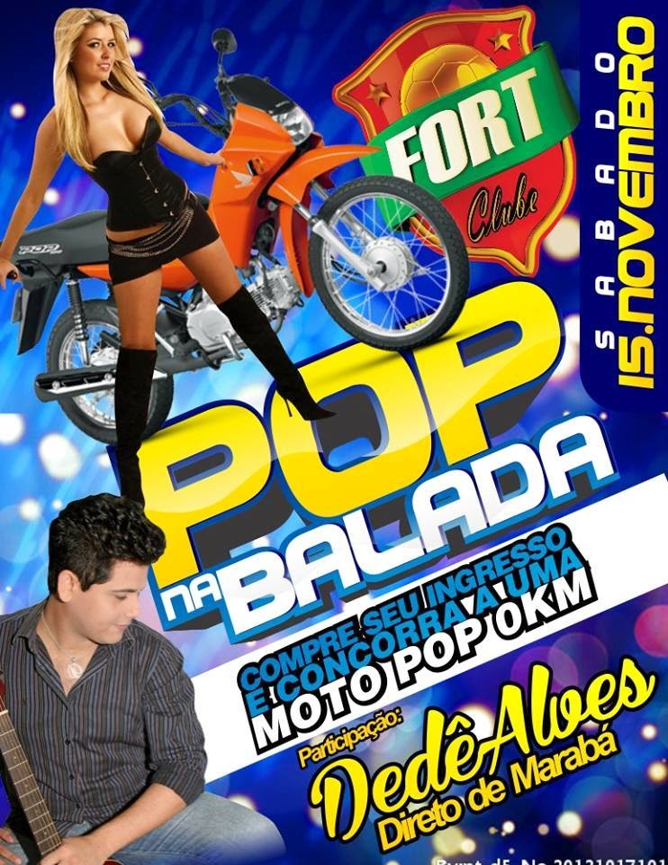FORT CLUBE apresenta: POP NA BALADA (na compra do ingresso concorre a 1 MOTO POP 0 KM)