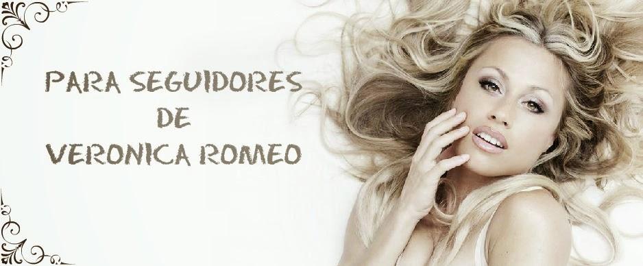 Para seguidores de  Veronica Romeo