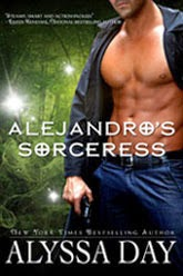 Alejandro's Sorceress (Cardinal Witches #1) by Alyssa Day