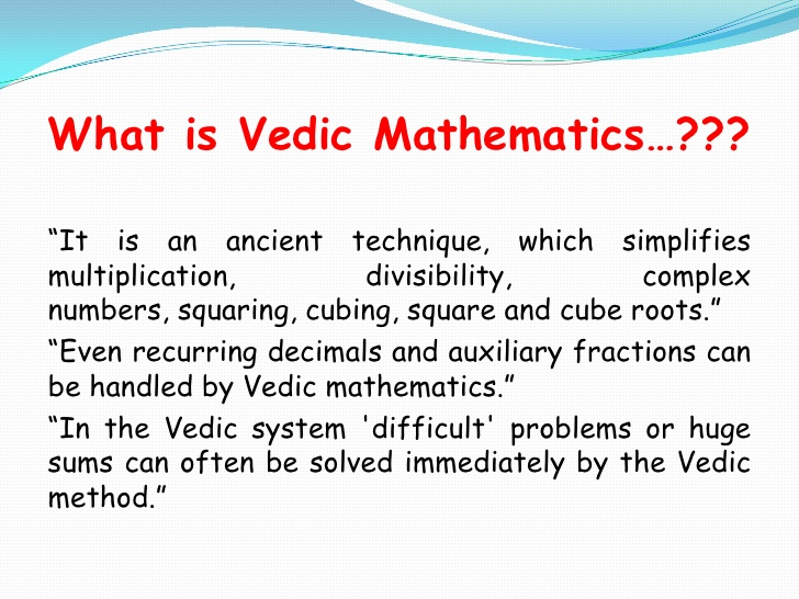the magic of vedic mathematics Magic ved is collection of techniques to teach people about vedic maths vedic maths was founded by an indian saint tirthaji in the early 20th century.