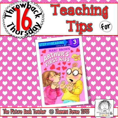 TBT 16 Teaching Tips for the book Arthur's First Kiss from The Picture Book Teacher.