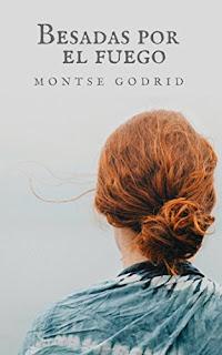Besadas por el fuego- Montse Godrid