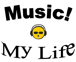 Music! My Life