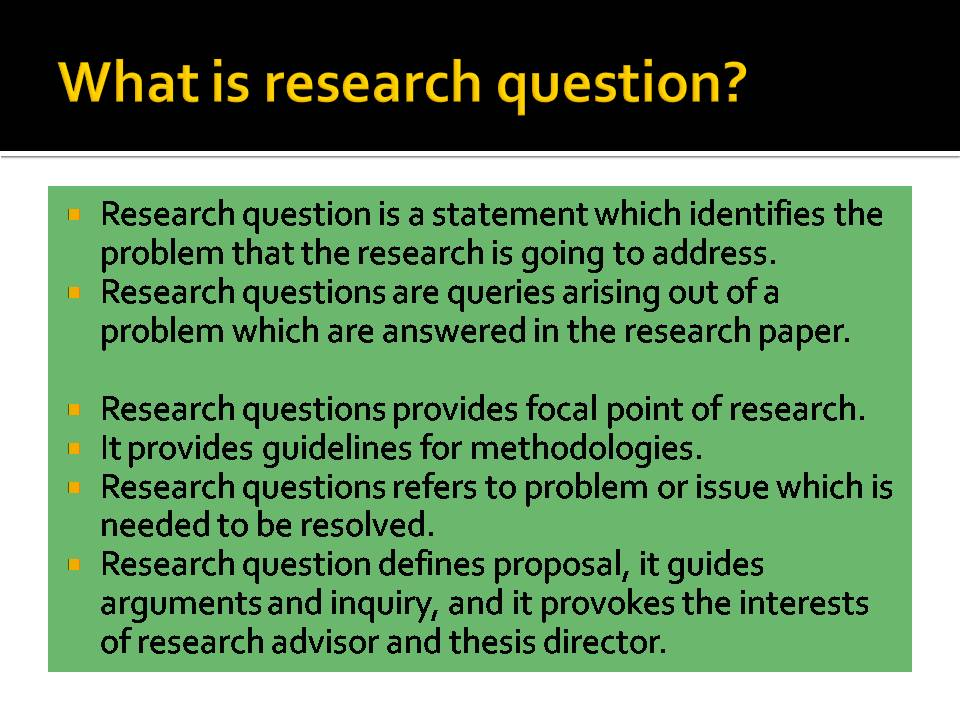 research questions and hypothesis The research question or problem statement is in open-ended form, while the  hypothesis states a definite outcome or set of outcomes that we might predict.