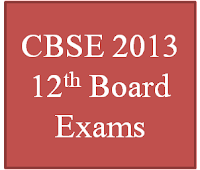 CBSE 2013 - 12th Board Exams