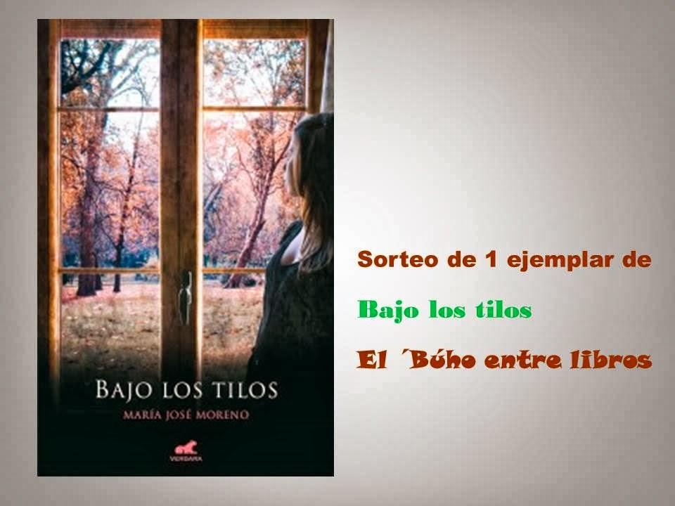 http://elbuhoentrelibros.blogspot.com.es/2014/01/sorteo-de-un-ejemplar-de-bajo-los-tilos.html