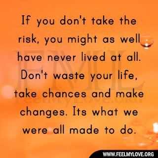 If you don't take the risk