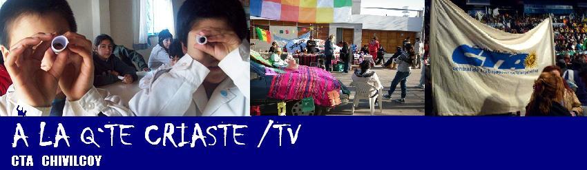 A LA Q`TE CRIASTE /TV