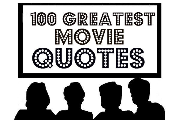 100 movie quotes: