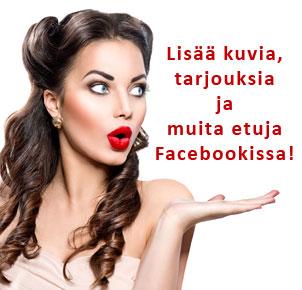 Liity Facebook-faniksi ja saat tiedot uutuuksista ensimmäisenä!