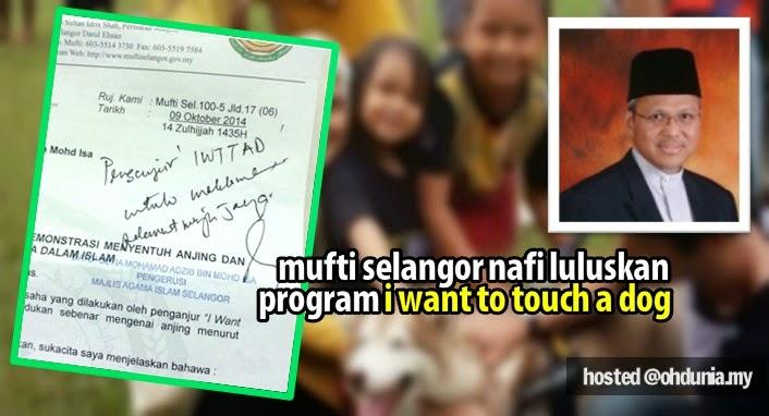 Mufti Selangor Nafi MAIS Luluskan Program Umat Islam 'Sentuh Anjing'