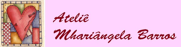 Ateliê Mhariângela Barros