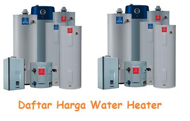 Info Daftar Harga Water Heater Terbaru