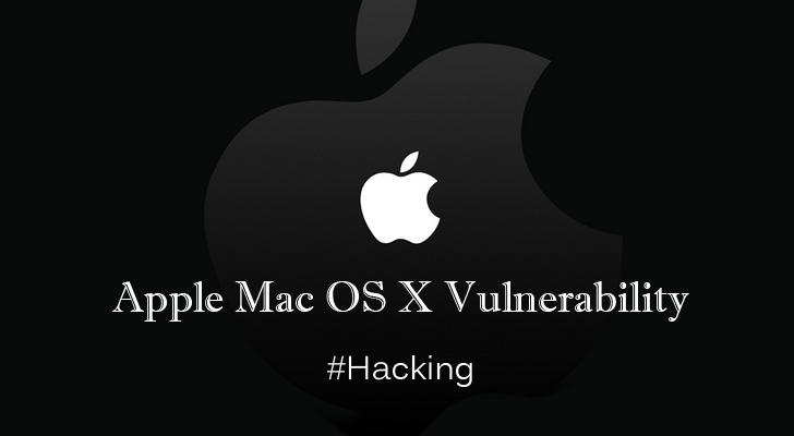 Apple Mac OS X Vulnerability Allow Attacker to Hack your Computer