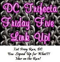 dc-trifecta-friday-five-linkup1