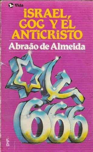 Abraão De Almeida-Israel,Gog y El Anticristo-