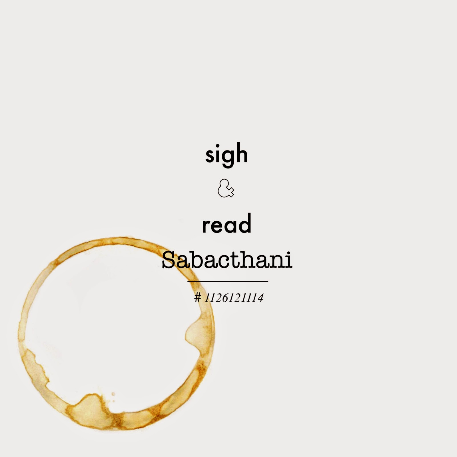 Sabachthani - Sigh and read