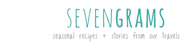 Sevengrams - Seasonal Recipes + Stories from our Travels