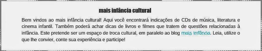 http://maisinfanciacultural.blogspot.com.br/