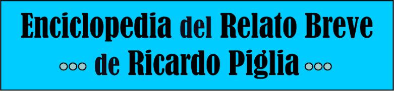 Enciclopedia del RELATO BREVE de RICARDO PIGLIA