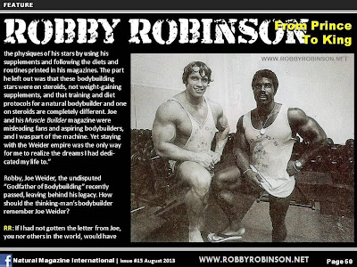 ROBBY ROBINSON - FROM PRINCE TO KING ARTICLE IN NATURAL BODYBUILDING MAGAZINE, AUGUST 2013 BUILT- Double DVD - Robby's philosophy on bodybuilding, training and healthy lifestyle,  and his old-school workout approach ▶ www.robbyrobinson.net/dvd_built.php