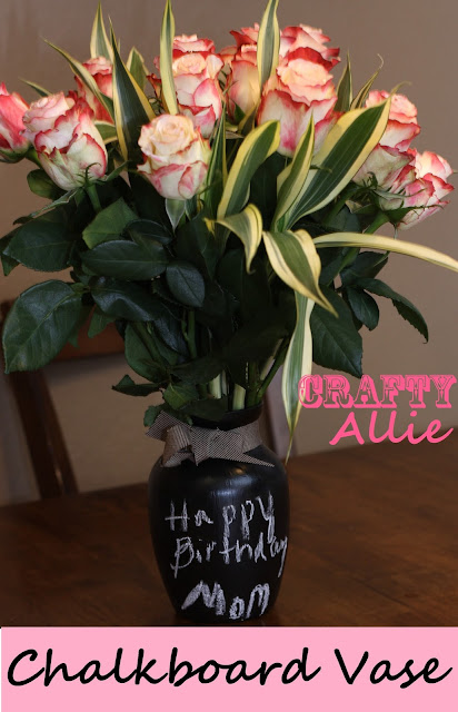 Chalkboard Vase First Off Let Me Say One Thing HAPPY BIRTHDAY MOM I Absolutely Love Her She Is Truly The Best Mom EVER