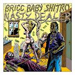 Bricc Baby - Nasty Dealer