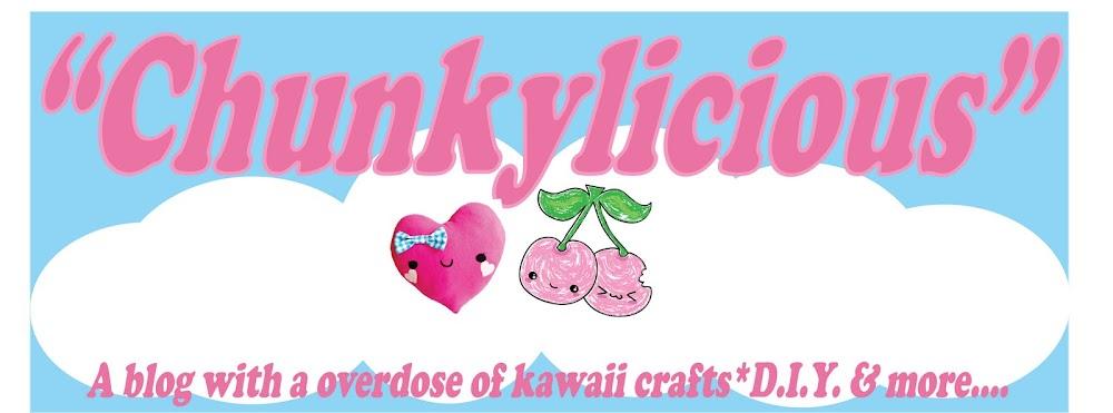 Chunkylicious ♥ Kawaii crafts ♥