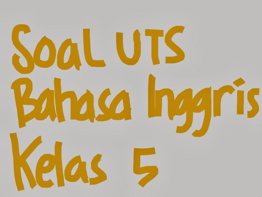 Soal Bahasa Indonesia Kelas 4 Sd Uts Semester 2 Genap Newhairstylesformen2014 Com