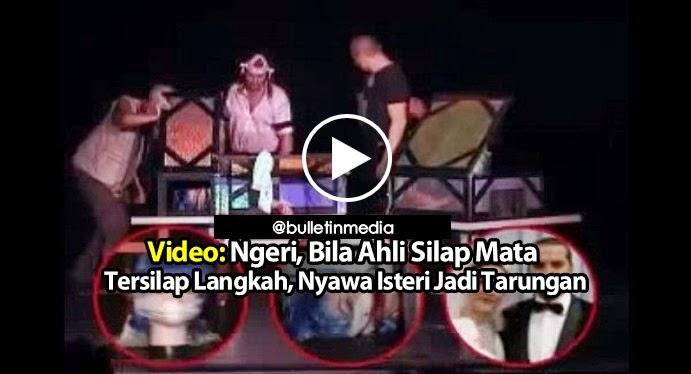 Video Ngeri Bila Ahli Silap Mata Tersilap Langkah Isteri Maut di Tangannya Sendiri